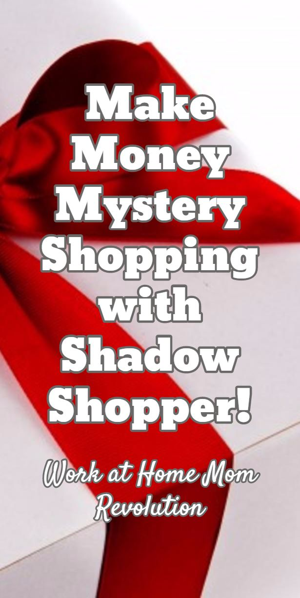 Make Money Mystery Shopping with Shadow Shopper! / Work at Home Mom Revolution