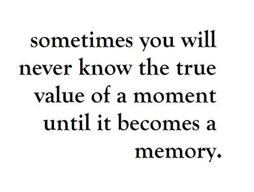 So true! <3: Inspiration, Quotes, Wisdom, Truths, So True, True Values, Memories, Living, Moments
