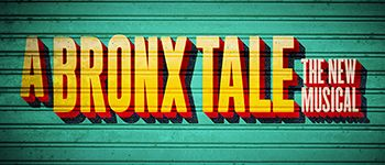 A Bronx Tale - The Musical 10/07/2017 08:00 PM , Longacre Theatre - New York NY