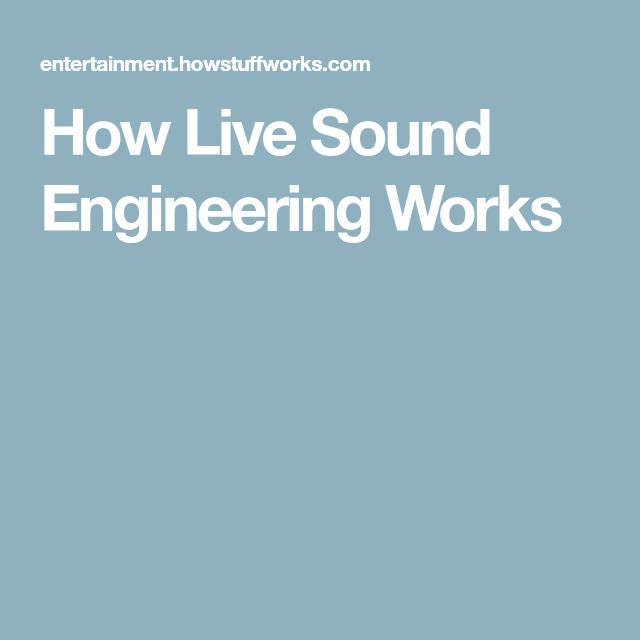 How Live Sound Engineering Works