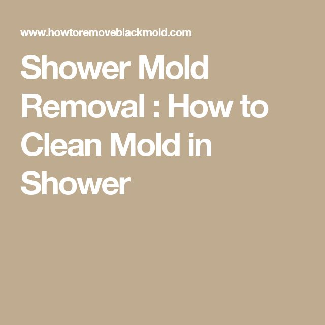 25 unique shower mold ideas on pinterest cleaning mold
