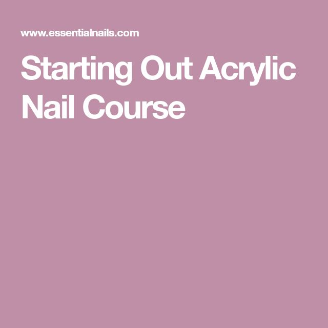 Starting Out Acrylic Nail Course
