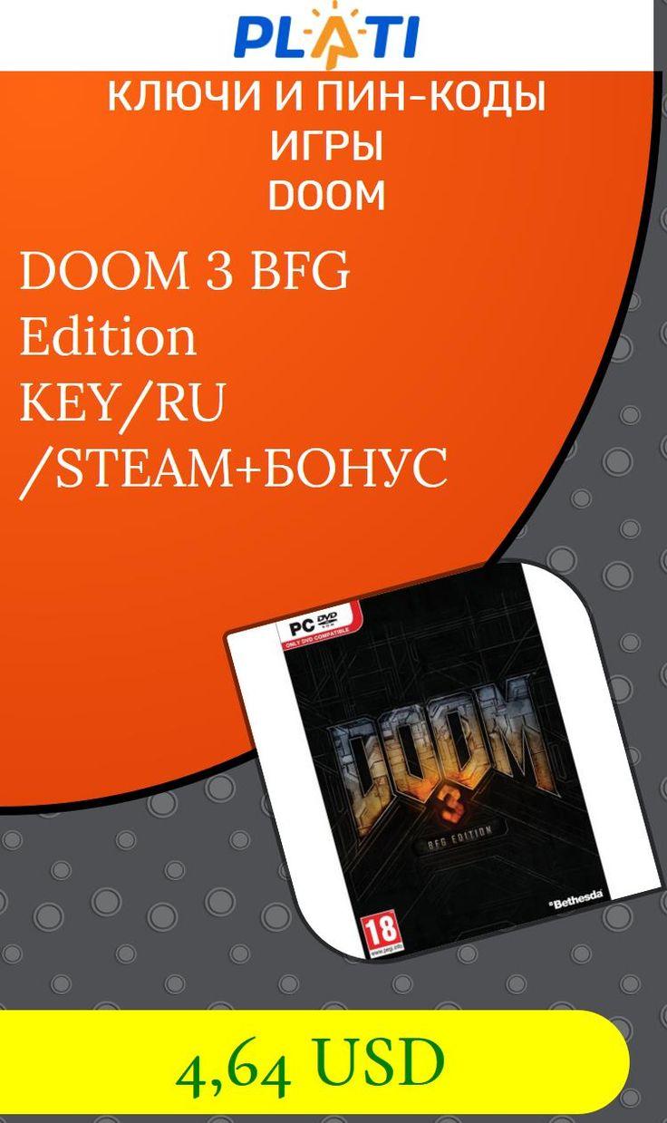 DOOM 3 BFG Edition KEY/RU/STEAM БОНУС Ключи и пин-коды Игры Doom