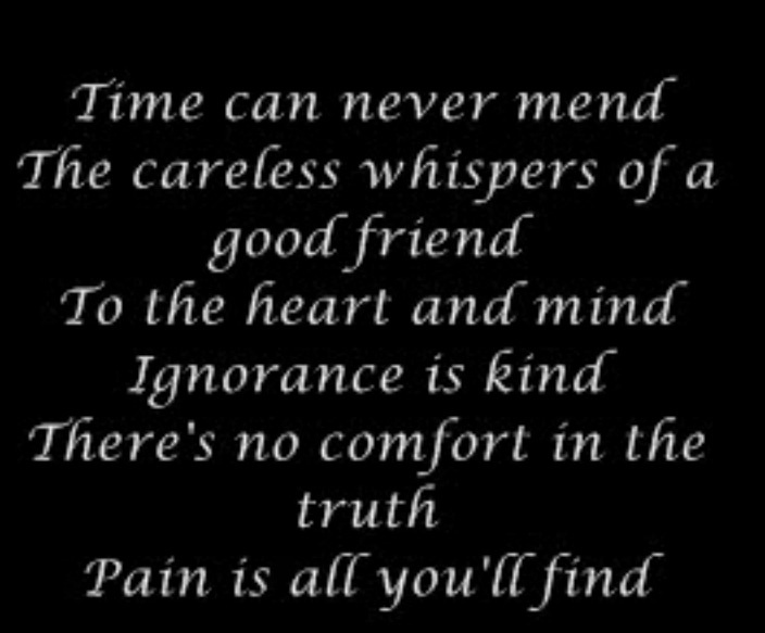 Seether. The truth hurts but it's the better way to go.
