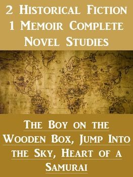 2 Historical Fiction 1 Memoir Complete Novel Study Bundle!Included in this  Bundle are:  Jump Into the Sky, Heart of a Samurai, and The Boy On the Wooden Box.This bundle is packed full of goodies. These books are a terrific asset to any study. They provide an introduction or support to major events in our history.