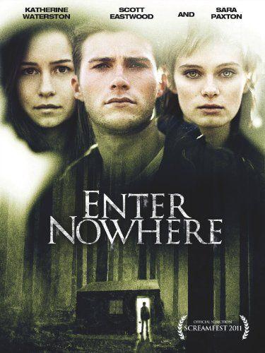 Enter Nowhere   Sara Paxton * Scott Eastwood * Katherine Waterston * Shaun Sipos   *thriller *mystery