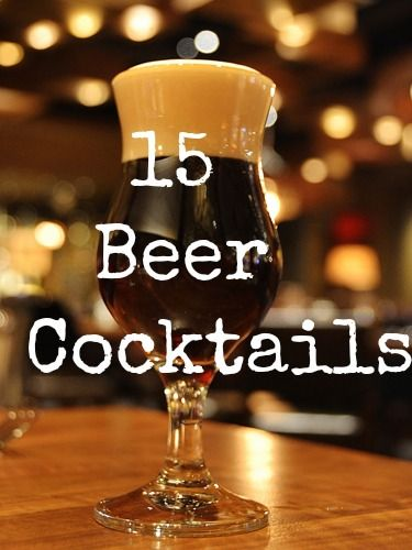 "Even if you HATE beer, these beer cocktails will change your opinion of the ""man's"" drink."