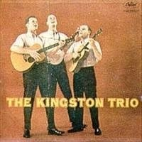 I'm making this page about The Kingston Trio because The Kingston Trio is without a doubt one of the best folk music groups ever, second only...