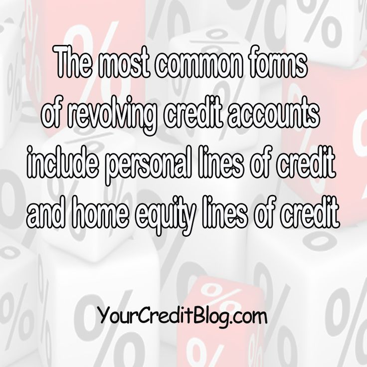 The most common forms of revolving #credit accounts include personal lines of credit and home equity lines of credit.