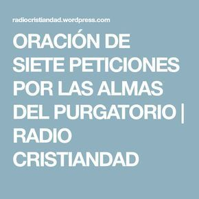 ORACIÓN DE SIETE PETICIONES POR LAS ALMAS DEL PURGATORIO | RADIO CRISTIANDAD