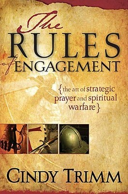 Rules of Engagement: The Art of Strategic Prayer and Spiritual Warfare by Cindy Trimm
