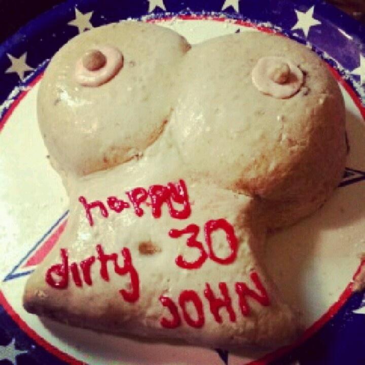 Dirty 30 Birthday Boob Cake Jakes Birthday Pinterest