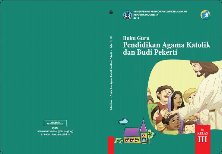 Download Gratis Buku Guru Pendidikan Agama Katolik dan Budi Pekerti Kelas 3 SD Kurikulum 2013 Format PDF