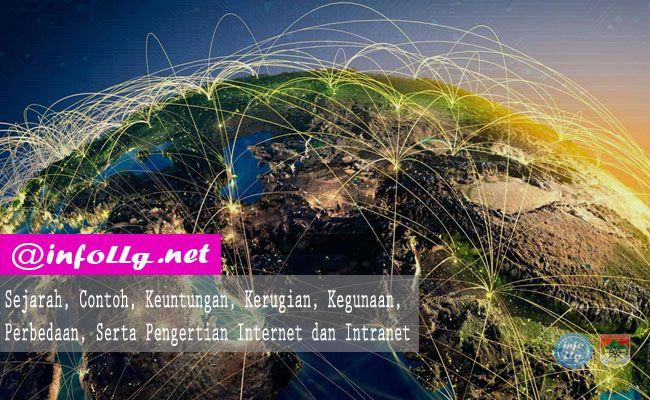 Pengertian Internet dan Intranet Beserta Sejarahnya Terlengkap  http://www.infollg.net/2017/08/perbedaan-serta-pengertian-internet-dan-intranet/659