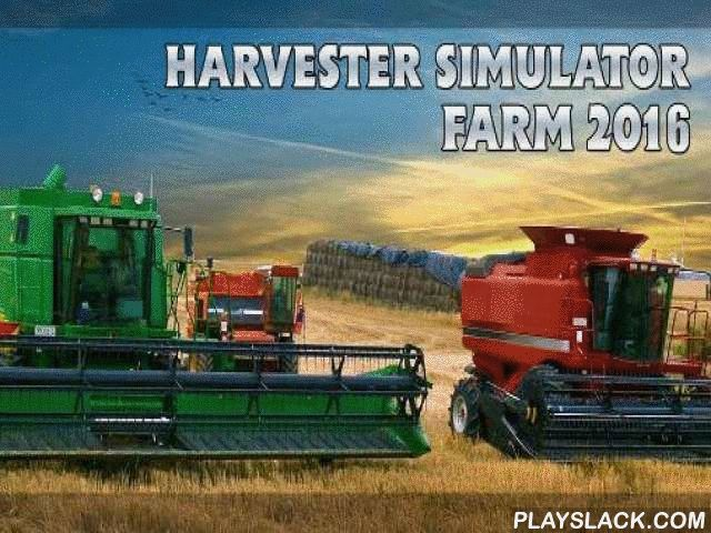 Harvester Simulator: Farm 2016  Android Game - playslack.com , Use distinct agricultural tool, cut  distinct plants on your comedians and get impressive harvests.