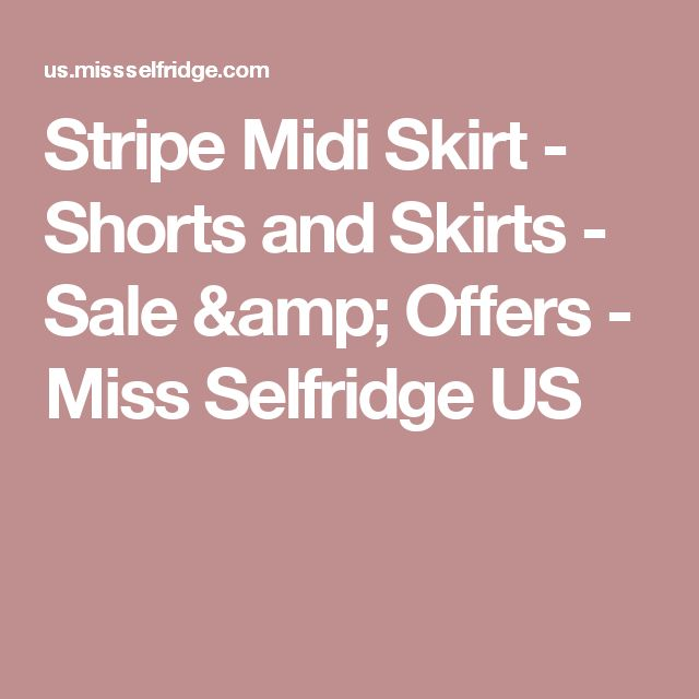 Stripe Midi Skirt - Shorts and Skirts - Sale & Offers - Miss Selfridge US