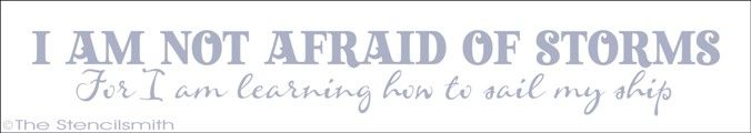 1387 - I am not afraid of storms-I am not afraid of storms stencil for sail ship learning how to my