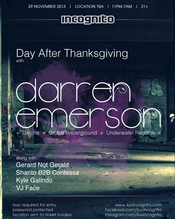 Day After Thanksgiving with Darren Emerson presented by Incognito at Secret Location on Friday Nov 29