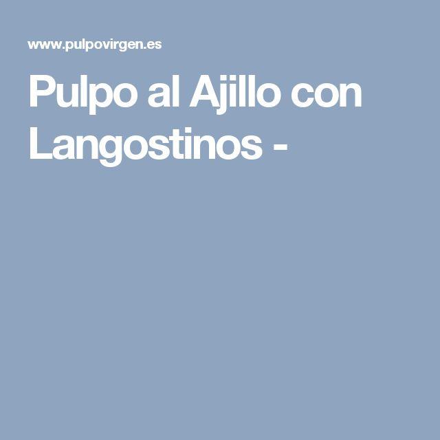 Pulpo al Ajillo con Langostinos -