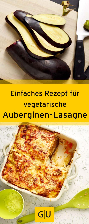 Ideal für Kochanfänger: Rezept für vegetarische Auberginen-Lasagne⎟http://www.gu.de/magazin/kochen-und-geniessen/774651-vegetarische-auberginen-lasagne/