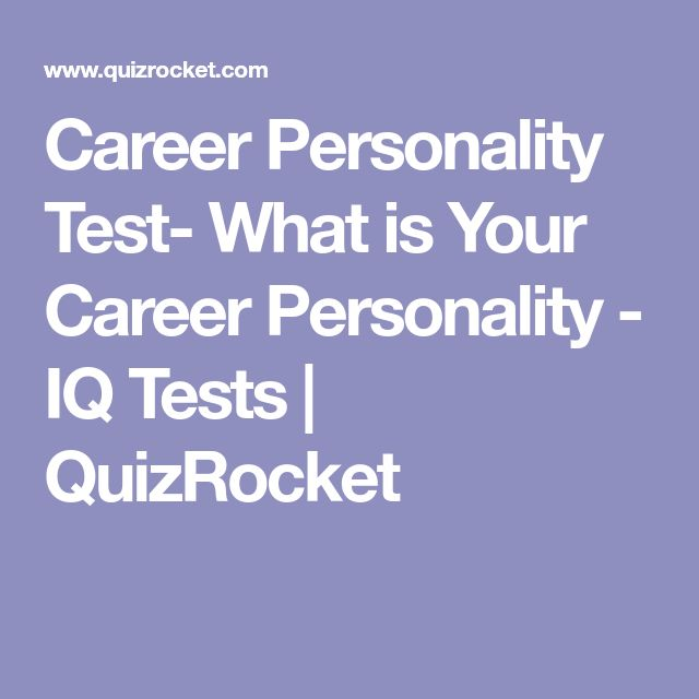 Career Personality Test- What is Your Career Personality - IQ Tests   QuizRocket