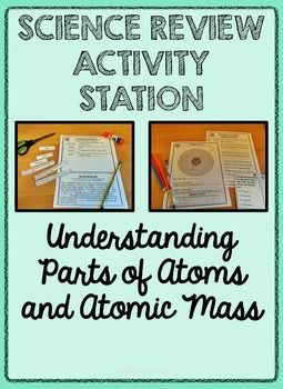 ***FREEBIE*** Try out one of my science stations before buying.  Review parts of an atom and how to find atomic mass with this easy-to-prep science activity.  Students will review vocabulary, complete a modeling activity, and practice multiple choice questions.