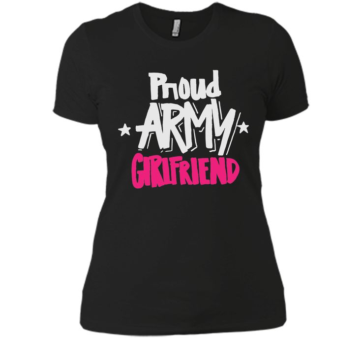 Proud Army Girlfriend - Military Armed Forces T Shirt T-Shirt