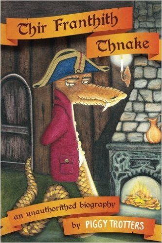Thir Franthith Thnake: An Unauthorithed Biography: Piggy Trotters: 9781925529029: Amazon.com: Books