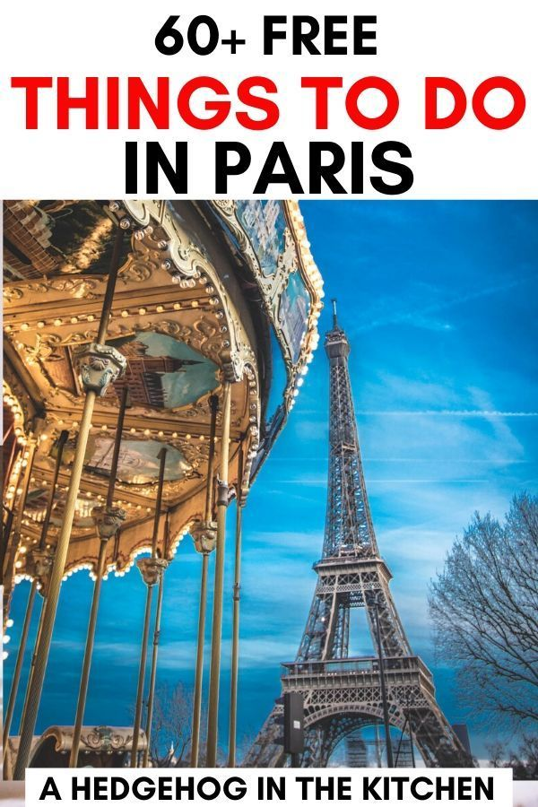 60 Free Things To Do In Paris Free Things To Do Free Things