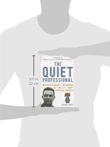 The Quiet Professional: Major Richard J. Meadows of the U.S. Army Special Forces (American Warrior S