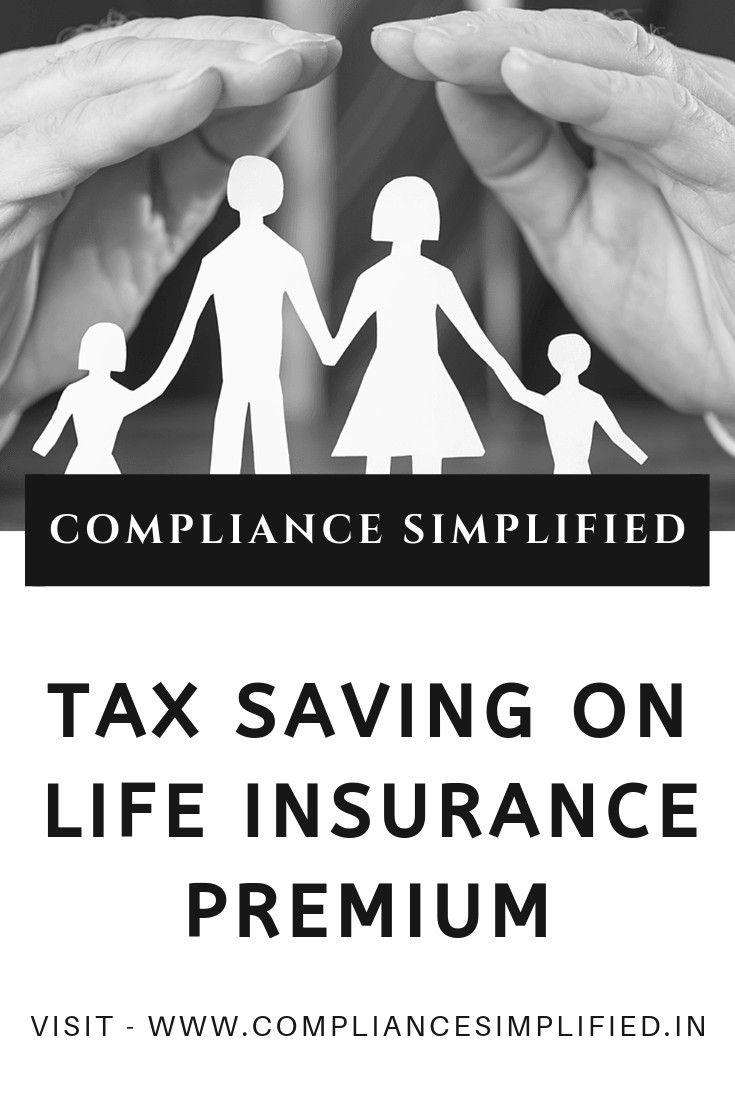 Tax Saving On Life Insurance Premium Life Insurance Premium