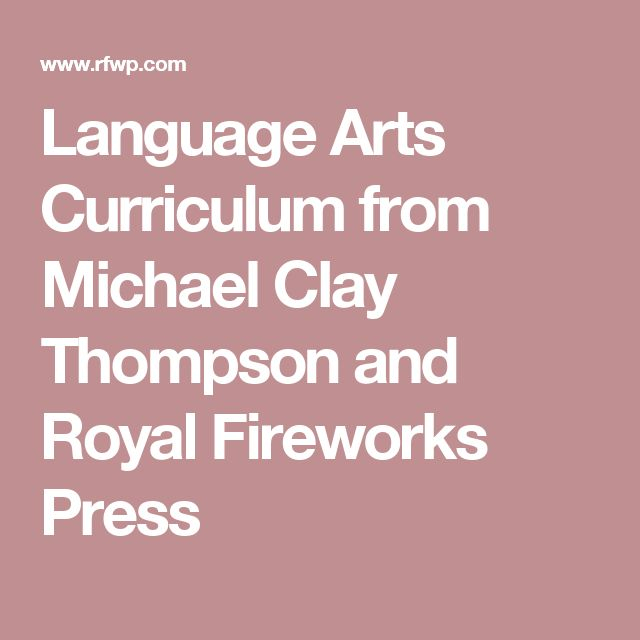 Language Arts Curriculum from Michael Clay Thompson and Royal Fireworks Press