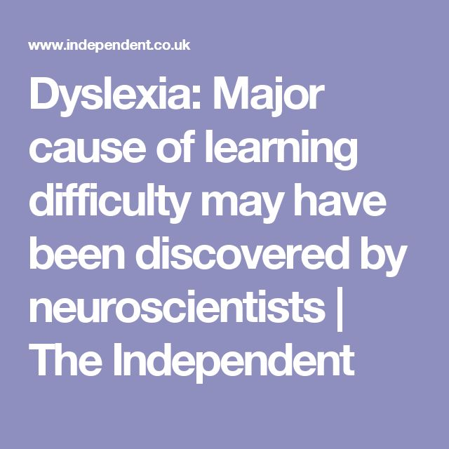 Dyslexia: Major cause of learning difficulty may have been discovered by neuroscientists | The Independent