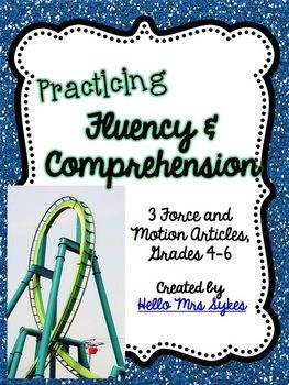 Forces and Motion Fluency | Do your science goals include Forces and Motion? Use this set to incorporate Fluency and Comprehension (through repeated readings) in your Science instruction. Each one-page article consistently requires students to reread three times (to self or with a partner, if needed) for increased fluency and annotate the text to answer the first two questions. The third question is always open ended, requiring students to use evidence from the text to support their answer.