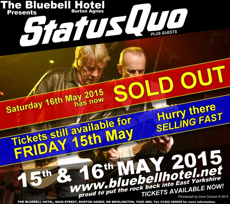 Status Quo At The Bluebell Hotel Friday 15th May 2015 And Saturday 16th May 2015 Tickets still available for Friday.