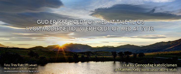 Gud er ikke holdt op med at tale til os i vor moderne tid, men vi er holdt op med at lytte. Guds foretrukne mødested stadig stilhed og ensomhed.