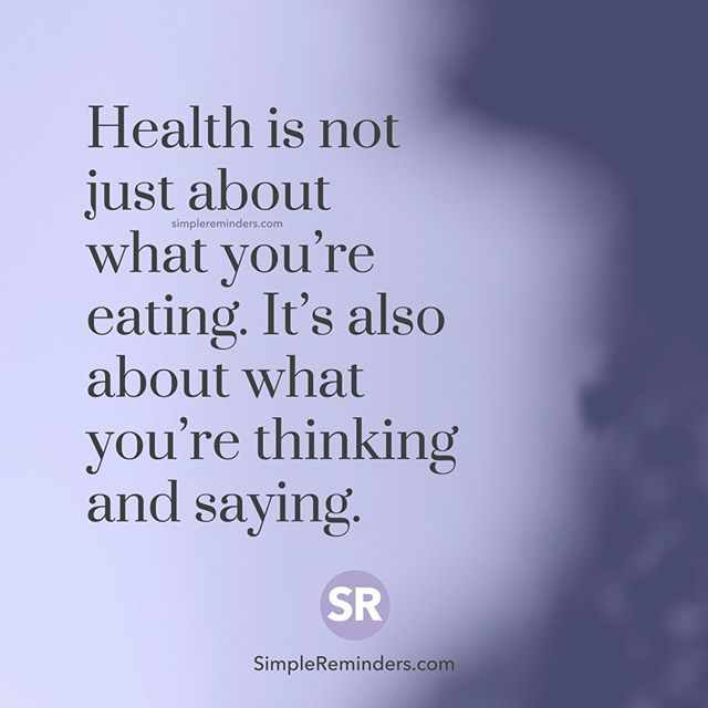 """""""Health is not just about what you're eating. It's also about what you're thinking and saying."""" — Unknown Author #SimpleReminders #SRN @BryantMcGill @JenniYoung_ #quote #healthy #thoughts #words #actions #life"""