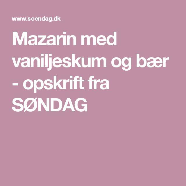 Mazarin med vaniljeskum og bær - opskrift fra SØNDAG