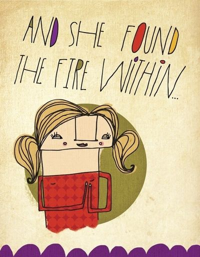AND SHE FOUND THE FIRE WITHIN