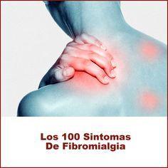 Los 100 Sintomas De Fibromialgia