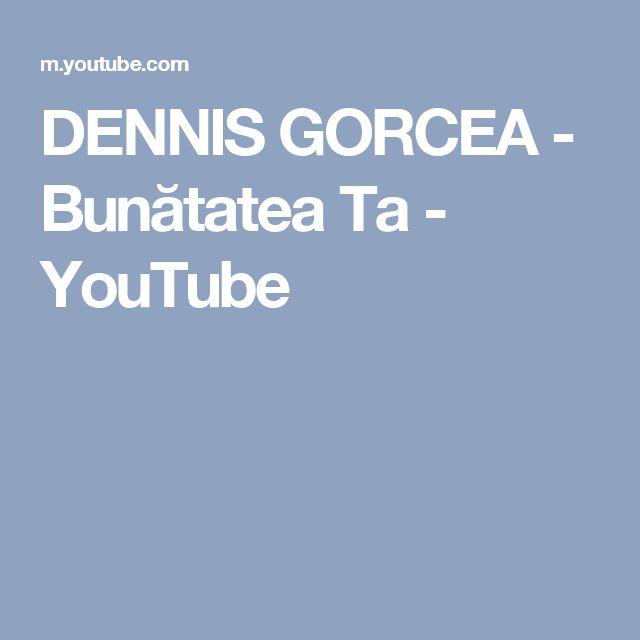 DENNIS GORCEA - Bunătatea Ta - YouTube