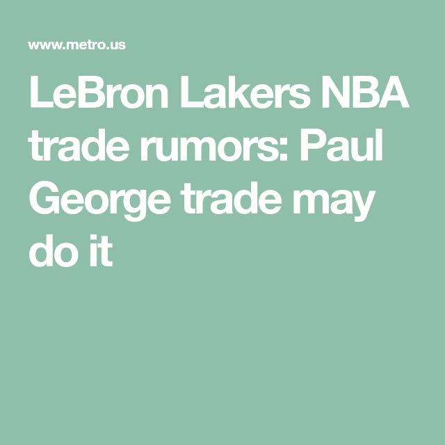 LeBron Lakers NBA trade rumors: Paul George trade may do it http://heysport.biz/index.html