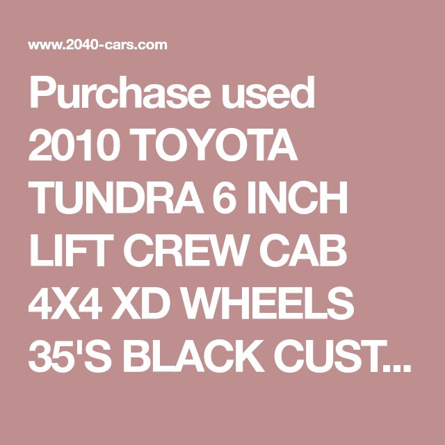 Purchase used 2010 TOYOTA TUNDRA 6 INCH LIFT CREW CAB 4X4 XD WHEELS 35'S BLACK CUSTOM in Williamstown, West Virginia, United States