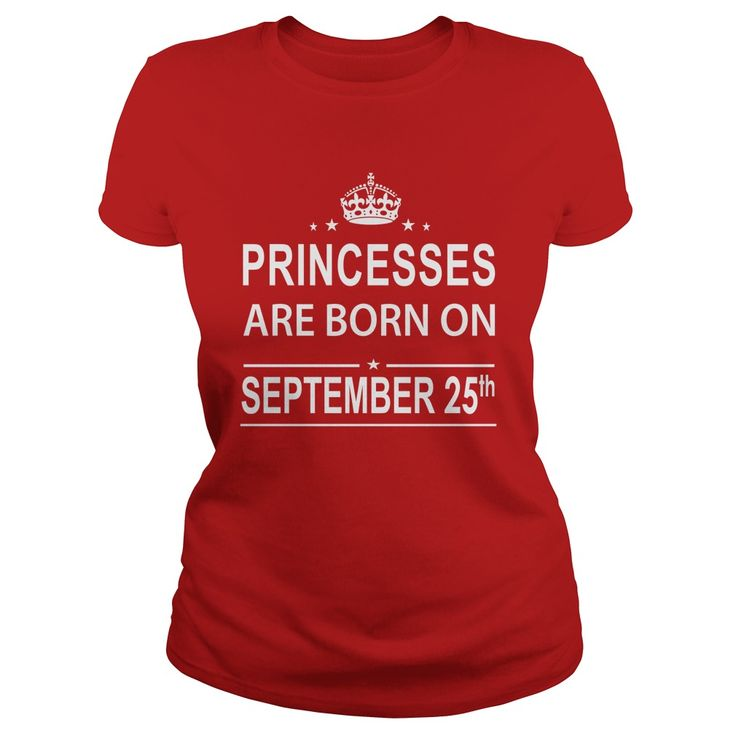 September 25 shirts princesses are born on september 25 september 25 birthday september 25 princess born september 25 ladies tees hoodie vneck for birthday - Tshirt