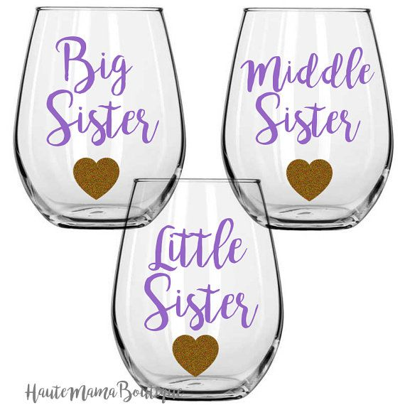 Big Sister Wine Glass Middle Sister Wine by HauteMamaBoutique