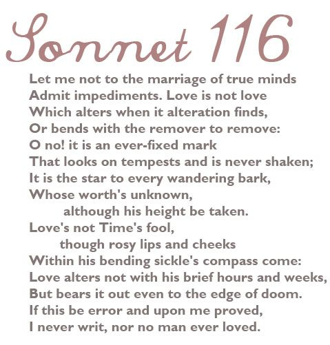 conclusion sonnets 116 His sonnets' sequence is divided in 2 parts: - from 1 to  sonnet 116 = let me  not to the marriage of true minds  epigrammatic conclusion (very effective.