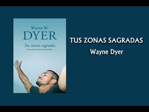 Tus Zonas Sagradas. Wayne Dyer (audiolibro)