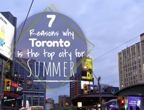Ultimate Canadian Road Trip: 7 Reasons why Toronto is the top city for summer!  Canada road trip ideas!