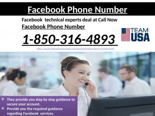 Facebook Phone Number 1-850-316-4893: A total guideYes, our Facebook Phone Number is a total guide for all the new clients on Facebook. Thus, on the off chance that you have as of late made your Facebook account, then it will be extremely valuable for you to take our help. In this way, for a similar reason you are recommended to make a ring on our number @1-850-316-4893 and get connected up with our nerdshttp://www.mailsupportnumber.com/facebook-help-phone-number.html
