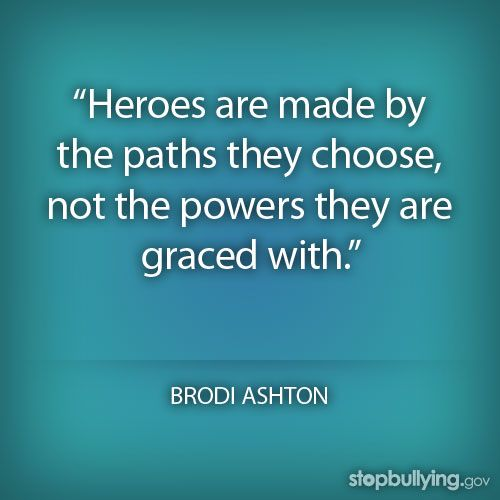 Stopbullying Bullying Endbullying Quotes Hero Brodiashton